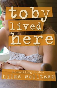 Toby Lived Here, Hilma Wolitzer