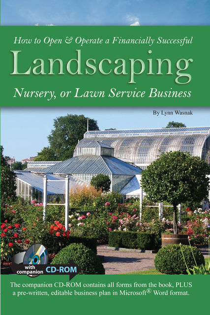 How to Open & Operate a Financially Successful Landscaping, Nursery, or Lawn Service Business, Lynn Wasnak