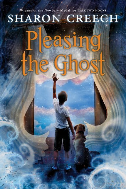 Pleasing the Ghost, Sharon Creech