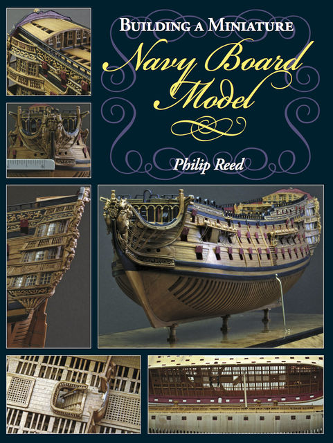 Building a Miniature Navy Board Model, Phillip Reed
