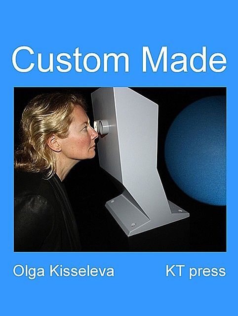 Custom Made, Olga Kisseleva