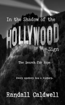 In the Shadow of the Hollywood Sign, Randall Caldwell