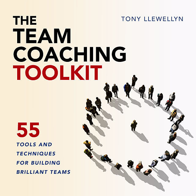 The Team Coaching Toolkit, Tony Llewellyn