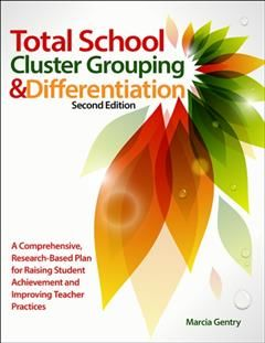 Total School Cluster Grouping and Differentiation, Marcia Gentry