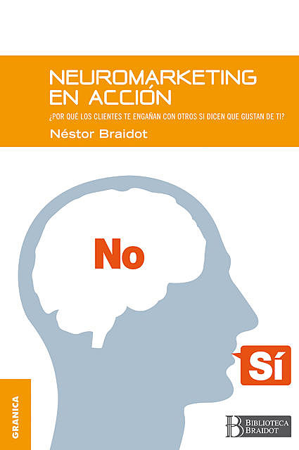 Neuromarketing en acción, Néstor Braidot