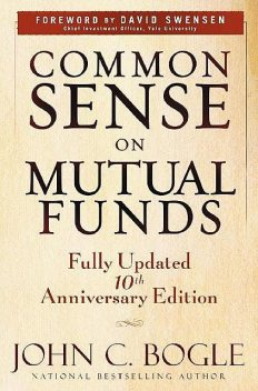 Common Sense on Mutual Funds, Fully Updated 10th Anniversary Edition, John, Bogle