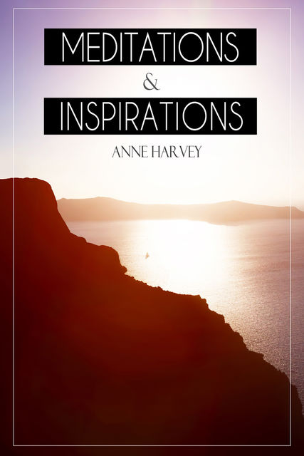 Meditations and Inspirations, Anne Harvey