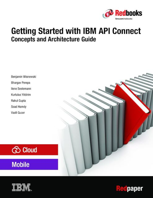 Getting Started with IBM API Connect: Concepts and Architecture Guide, Me