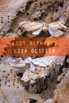 Lost Alphabet, Lisa Olstein
