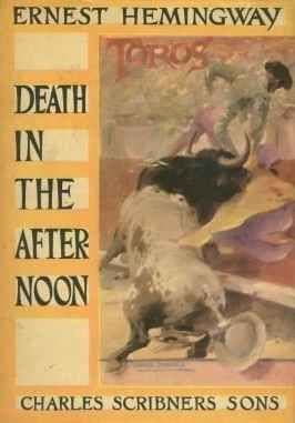 Death in the afternoon, Ernest Hemingway