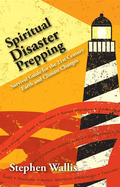Spiritual Disaster Prepping, Stephen Wallis