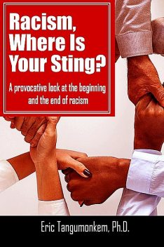 Racism, Where Is Your Sting, Eric Tangumonkem