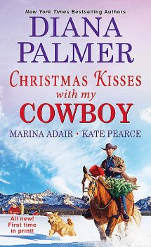 Christmas Kisses with My Cowboy, Kate Pearce, Diana Palmer, Marina Adair