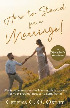 How to stand for a Marriage, Celena Oxley
