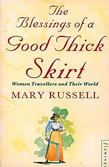 The Blessings of a Good Thick Skirt, Mary Russell