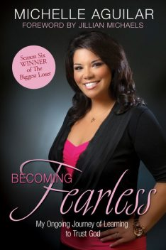 Becoming Fearless, Michelle Aguilar