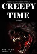 Creepy Time Volumen 1, Robinson Fowler