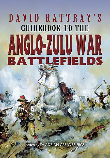 David Rattray's Guidebook to the Anglo-Zulu War, David Rattray