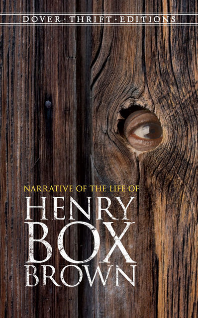 Narrative of the Life of Henry Box Brown, Henry Box Brown