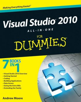 Visual Studio 2010 All-in-One For Dummies, Andrew Moore