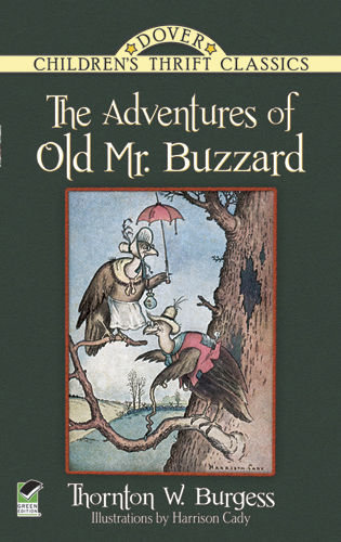 The Adventures of Old Mr. Buzzard, Thornton W.Burgess