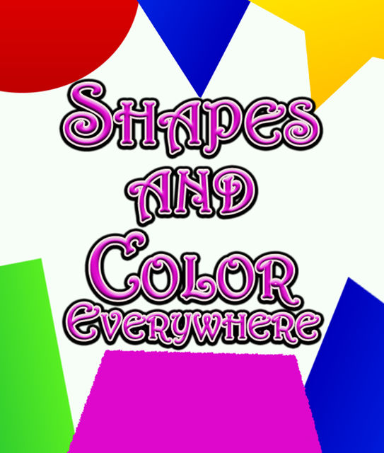 Shapes and Color Everywhere, Speedy Publishing