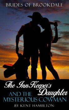 The InnKeeper's Daughter and the Mysterious Cowman, Kent Hamiilton