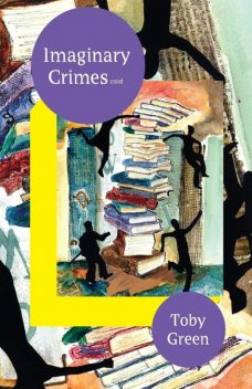 Imaginary Crimes, Toby Green