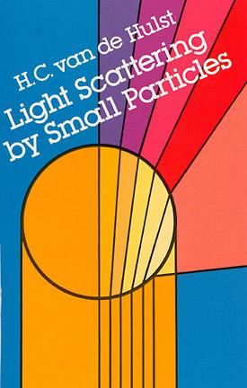 Light Scattering by Small Particles, H.C.van de Hulst