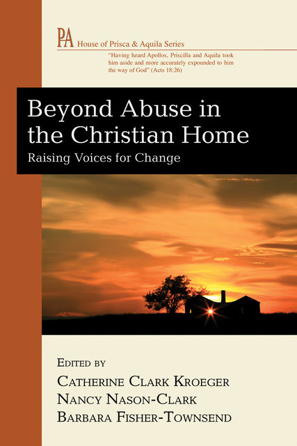 Beyond Abuse in the Christian Home, Catherine Clark Kroeger