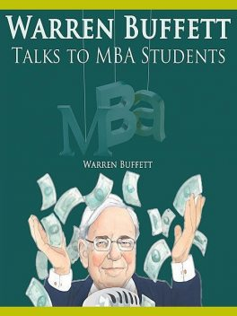 Warren Buffett Talks to MBA Students, Warren Buffett