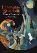 Impossible Stories I, Zoran Živković, Alice Copple-Tosic