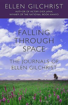 Falling Through Space, Ellen Gilchrist