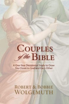 Couples of the Bible, Robert Wolgemuth, Bobbie Wolgemuth