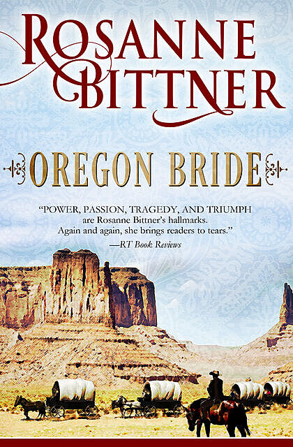 Oregon Bride, Rosanne Bittner
