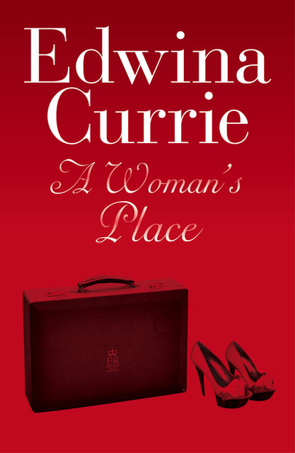 A Woman's Place, Edwina Currie