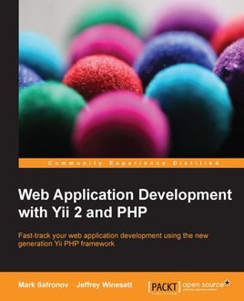 Web Application Development with Yii 2 and PHP, Jeffrey Winesett, Mark Safronov