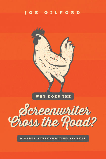Why Does the Screenwriter Cross the Road?, Joe Gilford