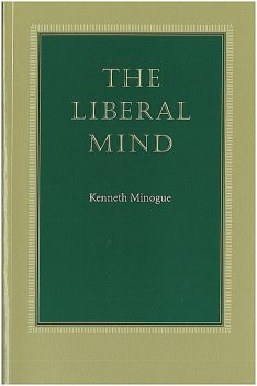 The Liberal Mind, Kenneth Minogue