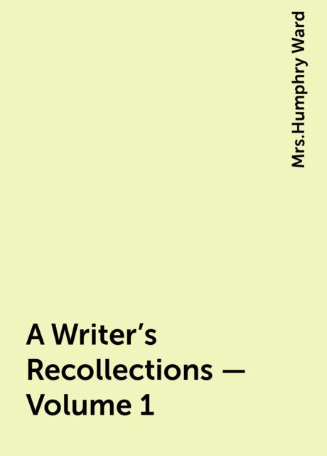 A Writer's Recollections — Volume 1,