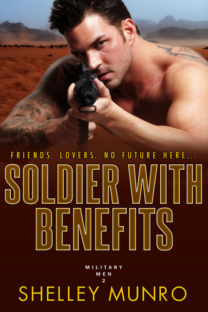 Soldier With Benefits, Shelley Munro