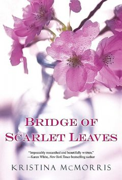 Bridge of Scarlet Leaves, Kristina McMorris