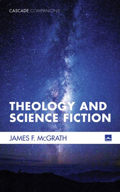 Theology and Science Fiction, James F.McGrath
