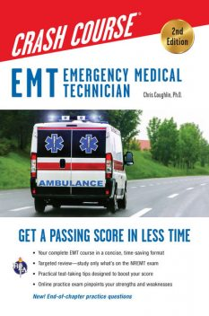 EMT Crash Course with Online Practice Test, 2nd Edition, Christopher Coughlin