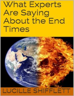What Experts Are Saying About the End Times, Lucille Shifflett