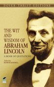 The Wit and Wisdom of Abraham Lincoln, Abraham Lincoln
