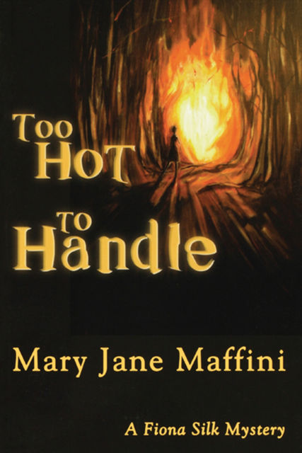 Too Hot to Handle, Mary Jane Maffini