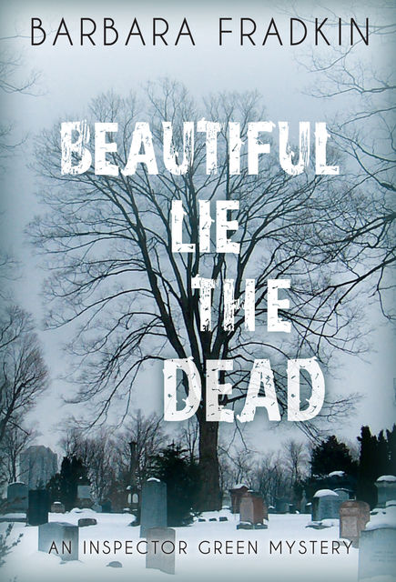 Beautiful Lie the Dead, Barbara Fradkin