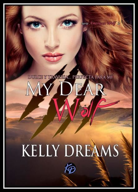 My Dear Wolf (American Wolf 2), Kelly Dreams