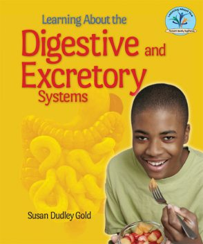 Learning About the Digestive and Excretory Systems, Susan Dudley Gold